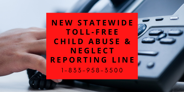 New Statewide Toll-Free Child Abuse & Neglect Reporting Line